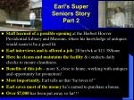 earl s super seniors story part 2
