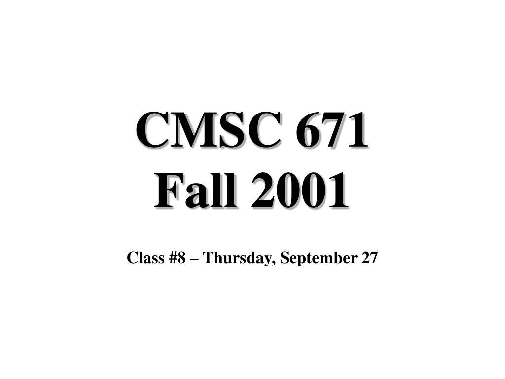 cmsc 671 fall 2001 l.
