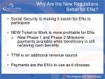 why are the new regulations better for ens