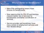why is it better for beneficiaries