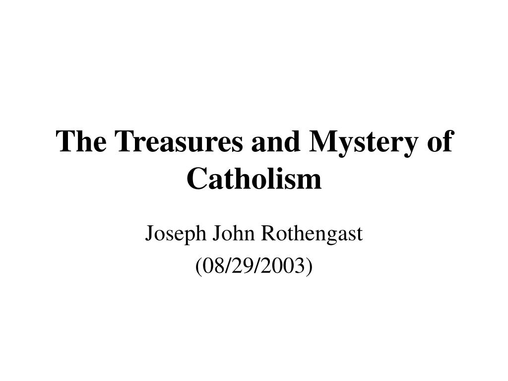 the treasures and mystery of catholism l.