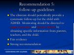 recommendation 5 follow up guidelines