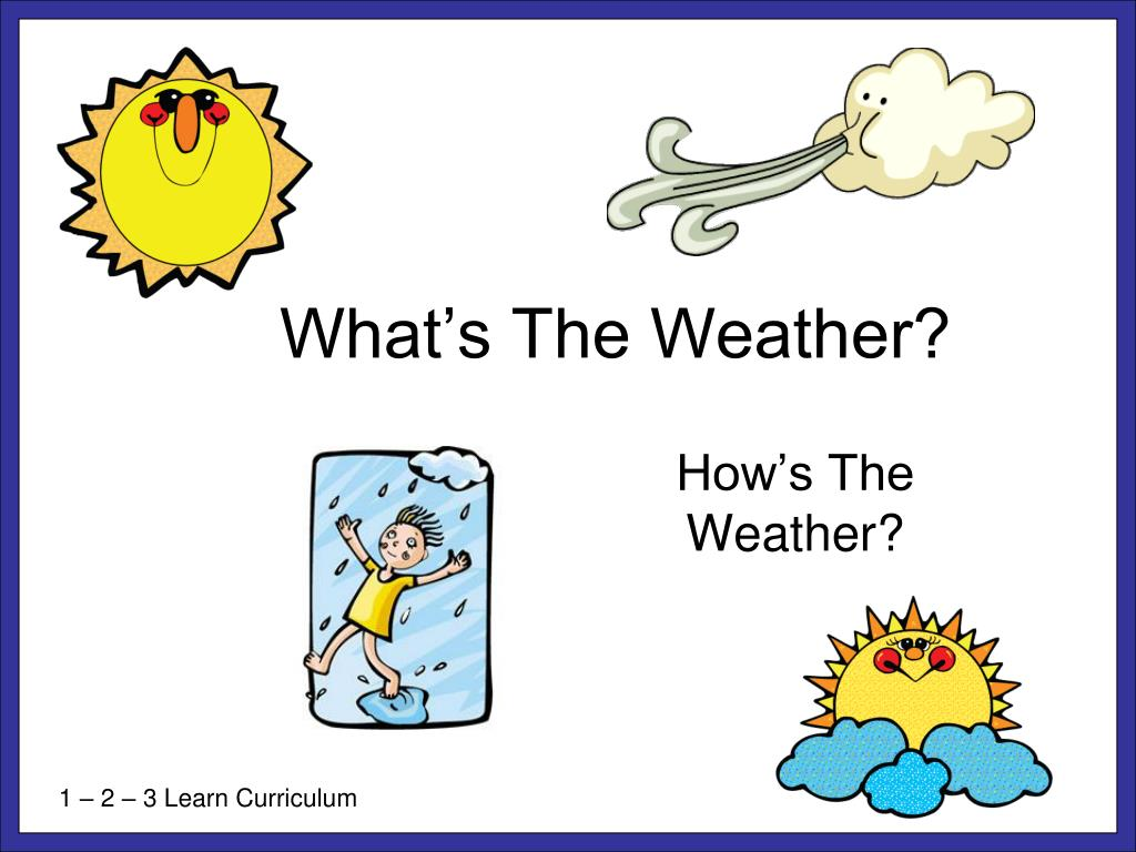 what s the weather l.