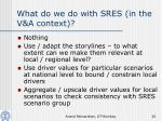what do we do with sres in the v a context