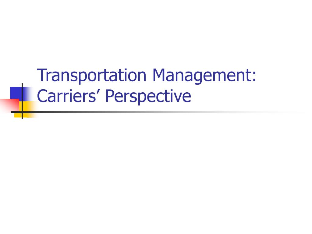 transportation management carriers perspective l.