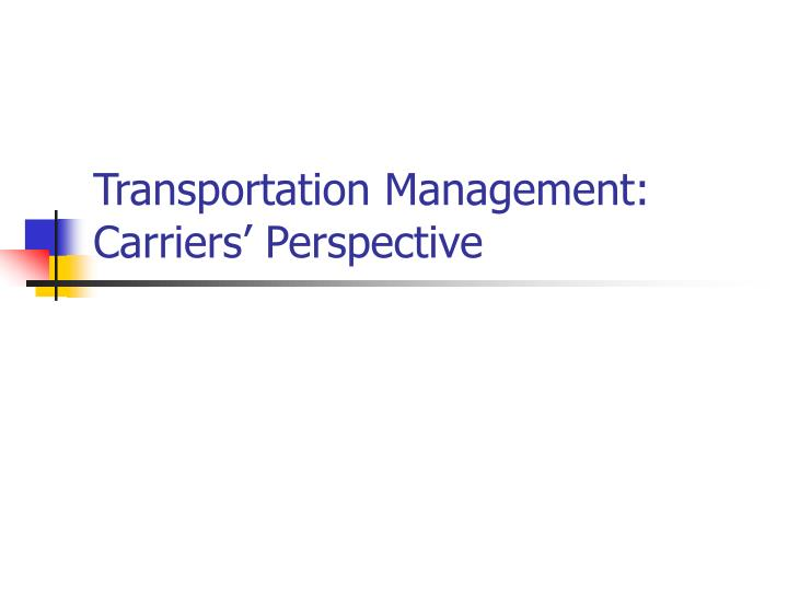 Transportation management carriers perspective