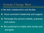 systems change must