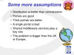 some more assumptions