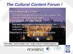 the cultural content forum