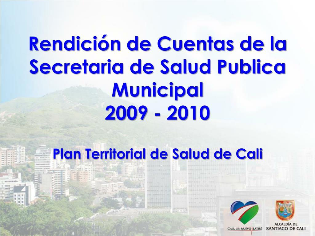 rendici n de cuentas de la secretaria de salud publica municipal 2009 2010 l.
