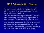 r d administrative review