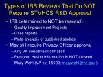 types of irb reviews that do not require stvhcs r d approval
