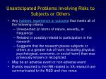 unanticipated problems involving risks to subjects or others