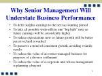 why senior management will understate business performance