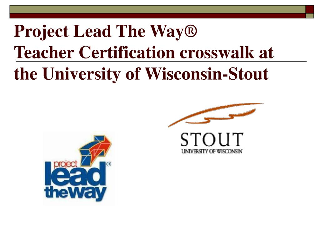 project lead the way teacher certification crosswalk at the university of wisconsin stout l.