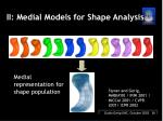 ii medial models for shape analysis
