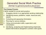 generalist social work practice similar to general practice physician