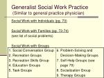 generalist social work practice similar to general practice physician5