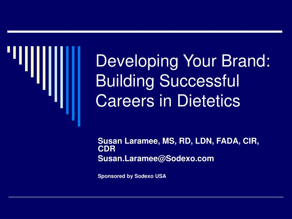 developing your brand building successful careers in dietetics l.