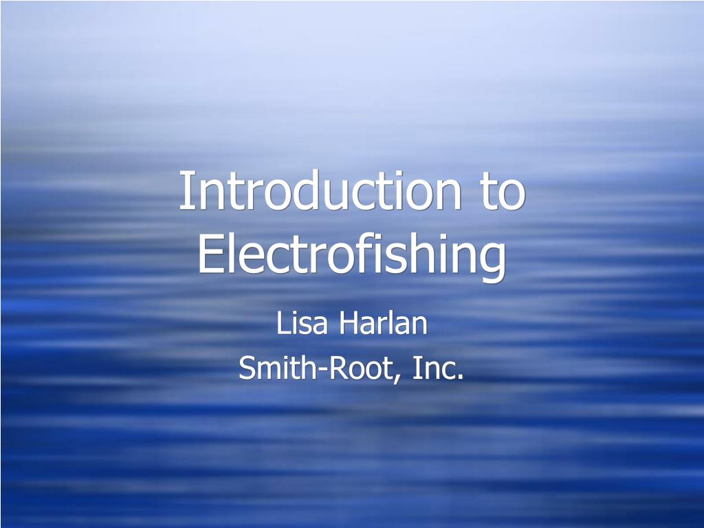 introduction to electrofishing l.