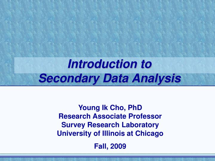 introduction to secondary data analysis n.