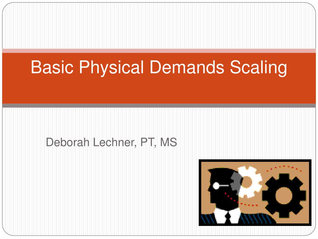 basic physical demands scaling l.