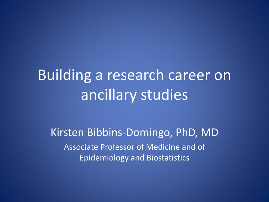 building a research career on ancillary studies l.