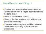 staged intervention stage 1