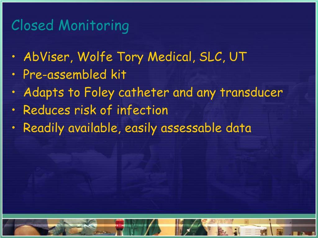 Closed Monitoring