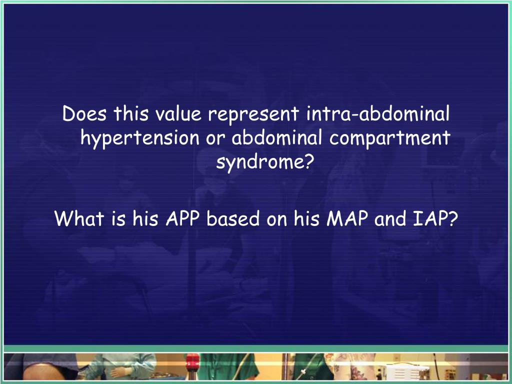 Does this value represent intra-abdominal hypertension or abdominal compartment syndrome?