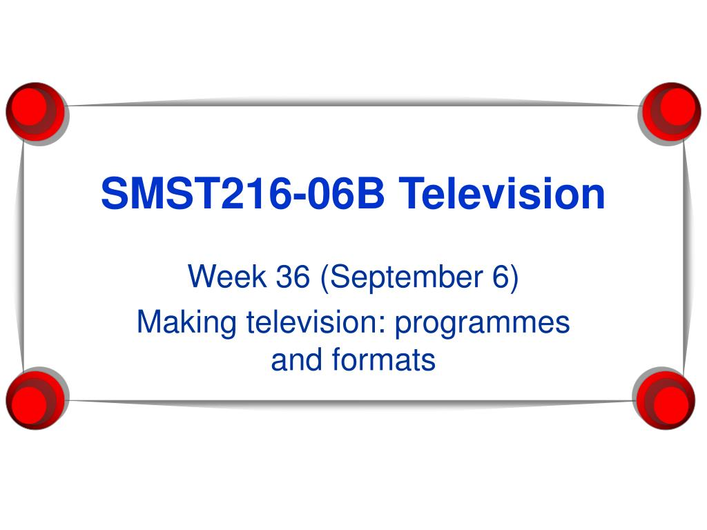 smst216 06b television l.