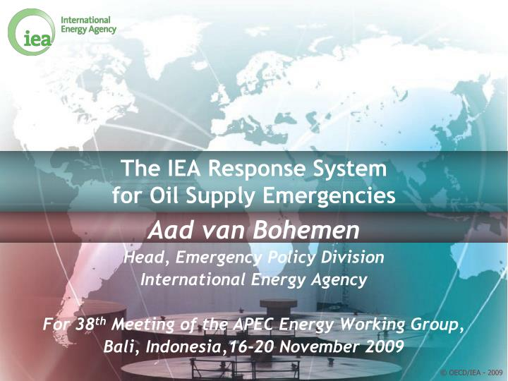 The iea response system for oil supply emergencies