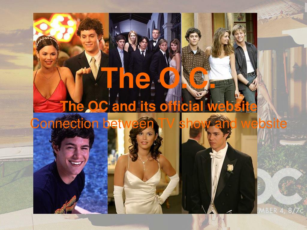 the o c the oc and its official website connection between tv show and website l.