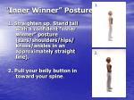 inner winner posture
