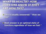 what is health how does one know if they are healthy