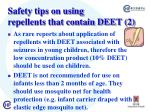 safety tips on using repellents that contain deet 2