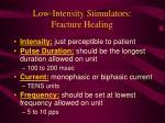 low intensity stimulators fracture healing
