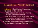 retardation of atrophy protocol