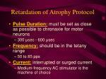 retardation of atrophy protocol61