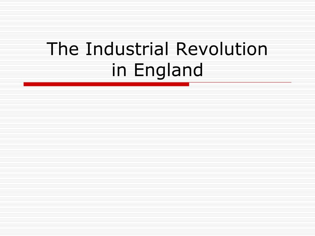 the industrial revolution in england l.