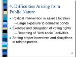 4 difficulties arising from public nature