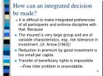 how can an integrated decision be made