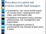 procedures to control and evaluate outside fund managers