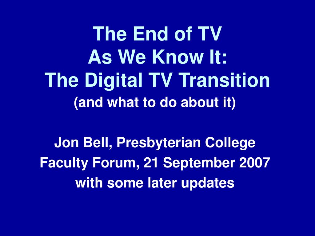 the end of tv as we know it the digital tv transition l.