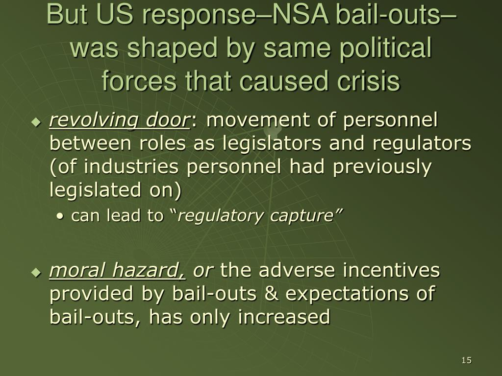 But US response–NSA bail-outs–was shaped by same political forces that caused crisis