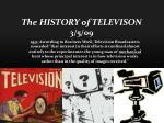 the history of televison 3 5 09