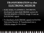 transformation to the electronic medium