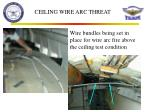 ceiling wire arc threat