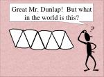 great mr dunlap but what in the world is this