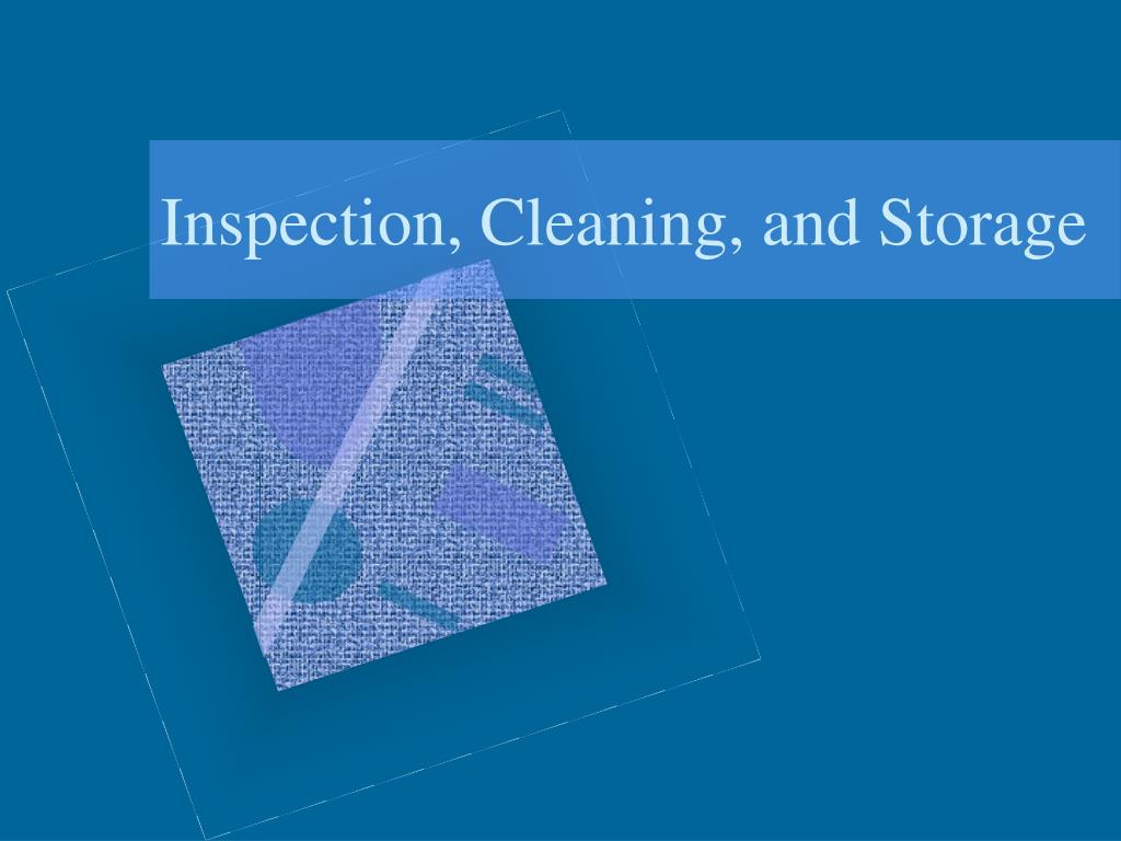 inspection cleaning and storage l.